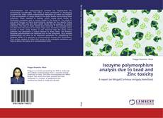 Bookcover of Isozyme polymorphism analysis due to Lead and Zinc toxicity