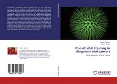 Copertina di Role of vital staining in diagnosis oral cancers