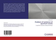 Bookcover of Problem of existence of quantum waves