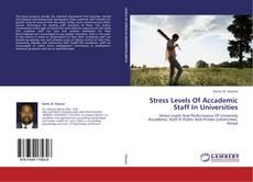 Capa do livro de Stress Levels Of Accademic Staff In Universities