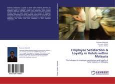 Portada del libro de Employee Satisfaction & Loyalty in Hotels within Malaysia
