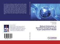 Bookcover of Robust Estimation in Stratified Sampling under Super-population Model