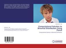 Computational Solution to Binomial Distribution Using Pascal kitap kapağı