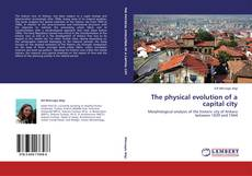 The physical evolution of a capital city kitap kapağı