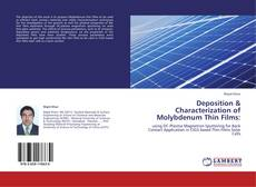 Bookcover of Deposition & Characterization of Molybdenum Thin Films: