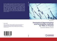 Bookcover of Geometrical Approximation and Perturbative methods for PDEs in Finance