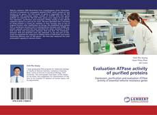 Bookcover of Evaluation ATPase activity of purified proteins