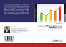 Bookcover of Improved Direct Estimators for Small Areas