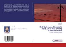Portada del libro de Distribution and Access to Basic Ameneties among Scheduled Tribes