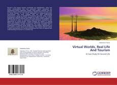 Copertina di Virtual Worlds, Real Life And Tourism