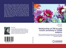 Bookcover of Relationship of TNF-α with insulin sensitivity in T2DM subjects