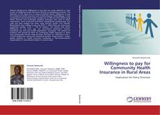 Willingness to pay for Community Health Insurance in Rural Areas的封面