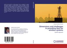 Bookcover of Dimensions and challenges in providing QoS for wireless systems