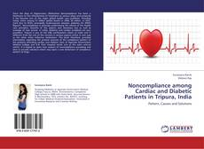 Bookcover of Noncompliance among Cardiac and Diabetic Patients in Tripura, India