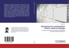 Bookcover of Designing for participation within cultural heritage