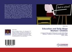 Capa do livro de Education and  Daily Wage   Workers' Children