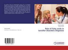 Couverture de Role of fatty acids in tonsillar disorders diagnosis