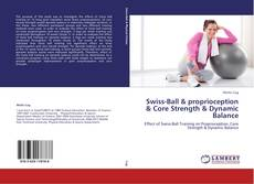 Bookcover of Swiss-Ball & proprioception & Core Strength & Dynamic Balance