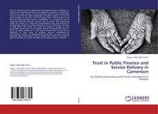 Bookcover of Trust in Public Finance and Service Delivery in Cameroon