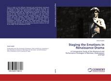 Bookcover of Staging the Emotions in Renaissance Drama