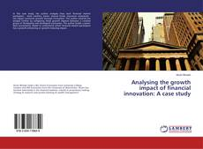Bookcover of Analysing the growth impact of financial innovation: A case study