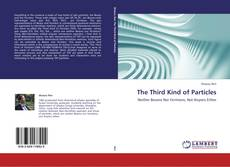 Bookcover of The Third Kind of Particles