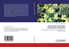 Bookcover of East Asian (security) intellectual networks