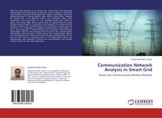 Bookcover of Communication Network Analysis in Smart Grid
