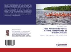 Buchcover von Feed Particle Size Versus Growth Performance of Broiler Chickens