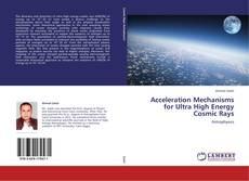 Acceleration Mechanisms for Ultra High Energy Cosmic Rays kitap kapağı