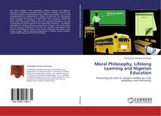Bookcover of Moral Philosophy, Lifelong Learning and Nigerian Education