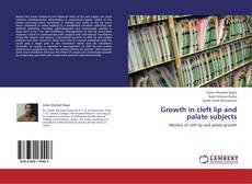 Bookcover of Growth in cleft lip and palate subjects
