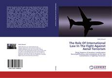 Capa do livro de The Role Of International Law In The Fight Against Aerial Terrorism