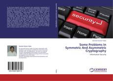Bookcover of Some Problems In Symmetric And Asymmetric Cryptography