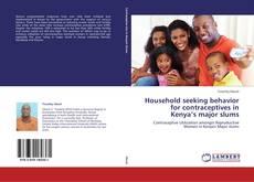 Bookcover of Household seeking behavior for contraceptives in Kenya's major slums