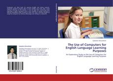 Bookcover of The Use of Computers for English Language Learning Purposes