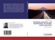 Bookcover of Modeling estimation and identification of complex system dynamics