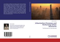 Bookcover of Urbanization Processes and Performing Urban Structures