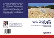 Bookcover of Limestone Waste Dust, PFA and APC Residues in Road Base Material