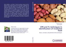Bookcover of EPR and TL techniques in identification of irradiated food