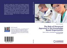 Bookcover of The Role of Personnel Appraisal in the Knowledge Based Organization