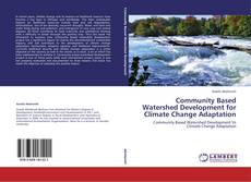 Copertina di Community Based Watershed Development for Climate Change Adaptation