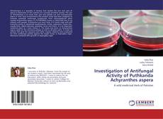 Buchcover von Investigation of Antifungal Activity of Puthkanda  Achyranthes aspera