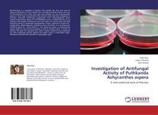 Portada del libro de Investigation of Antifungal Activity of Puthkanda  Achyranthes aspera