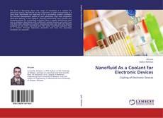 Обложка Nanofluid As a Coolant for Electronic Devices