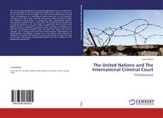 The United Nations and The International Criminal Court kitap kapağı