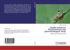 Ruellia tuberosa: Phytochemical and pharmacological study的封面