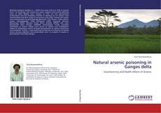 Natural arsenic poisoning in Ganges delta的封面