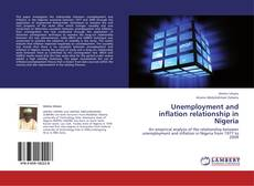 Bookcover of Unemployment and inflation relationship in Nigeria