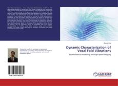 Copertina di Dynamic Characterization of Vocal Fold Vibrations